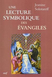 Une lecture symbolique des Evangiles : selon la méthode introspective de Paul Diel
