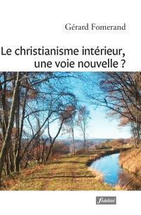 Le christianisme intérieur, une voie nouvelle ?