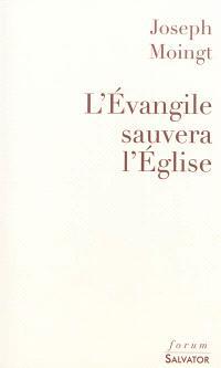 L'Evangile sauvera l'Eglise