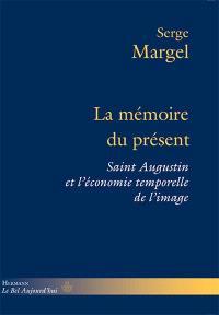 La mémoire du présent : saint Augustin et l'économie temporelle de l'image