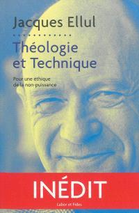 Théologie et technique : pour une éthique de la non-puissance