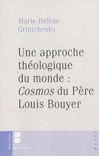 Une approche théologique du monde : Cosmos du père Louis Bouyer