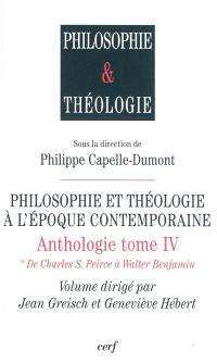 Anthologie. Volume 4, Philosophie et théologie à l'époque contemporaine