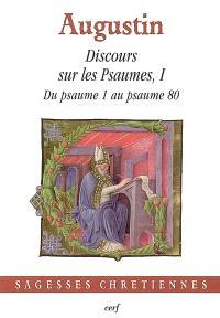 Discours sur les Psaumes. Volume 1, Du psaume 1 au psaume 80