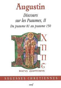 Discours sur les Psaumes. Volume 2, Du psaume 81 au psaume 150