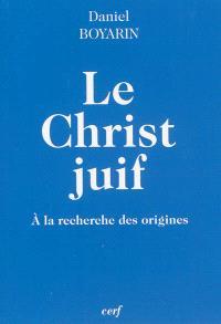 Le Christ juif : à la recherche des origines