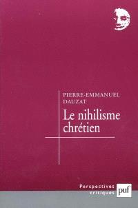 Le nihilisme chrétien : sotie