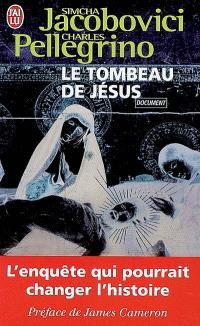 Le tombeau de Jésus : l'enquête qui pourrait changer l'histoire