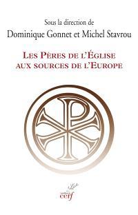 Les Pères de l'Eglise aux sources de l'Europe