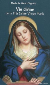 Vie divine de la très sainte Vierge Marie