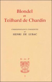 Blondel et Teilhard de Chardin : correspondance commentée
