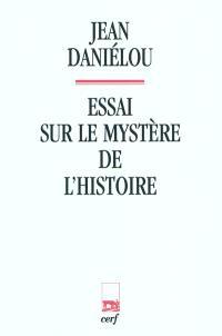 Essai sur le mystère de l'histoire