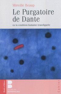 Le Purgatoire de Dante ou La condition humaine transfigurée