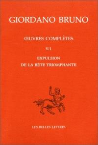 Oeuvres complètes = Opere complete. Volume 5, Expulsion de la bête triomphante