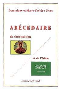 Abécédaire du christianisme et de l'islam : précis de notions théologiques comparées