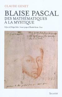 Blaise Pascal (1623-1662) : des mathématiques à la mystique