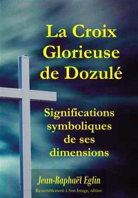 La croix glorieuse de Dozulé : significations symboliques de ses dimensions