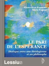 Le pari de l'espérance : dialogue entre une théologienne et un philosophe