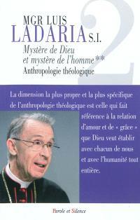 Mystère de Dieu et mystère de l'homme. Volume 2, Anthropologie théologique