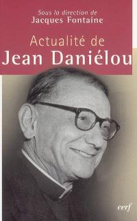 Actualité de Jean Daniélou