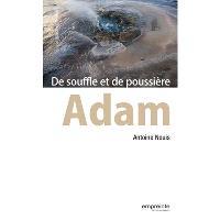 Adam : de souffle et de poussière