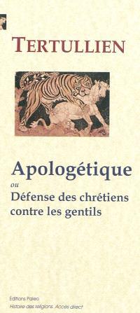 Apologétique ou Défense des chrétiens contre les gentils