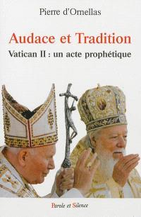 Audace et tradition : Vatican II : un acte prophétique