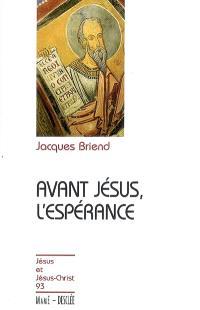 Avant Jésus, l'espérance