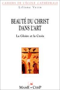 Beauté du Christ dans l'art : la gloire et la croix