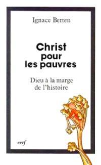 Christ pour les pauvres : Dieu à la marge de l'histoire