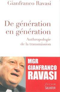 De génération en génération : anthropologie de la transmission