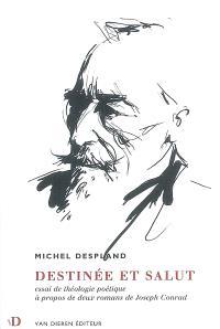 Destinée et salut : essai de théologie poétique à propos de deux romans de Joseph Conrad