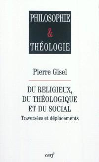 Du religieux, du théologique et du social : traversées et déplacements