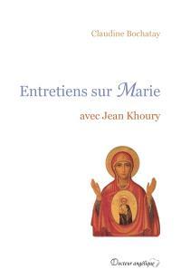 Entretiens sur Marie : avec Jean Khoury