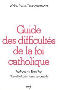 Guide des difficultés de la foi catholique