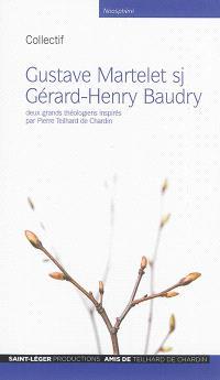 Gustave Martelet sj, Gérard-Henry Baudry : deux grands théologiens inspirés par Pierre Teilhard de Chardin