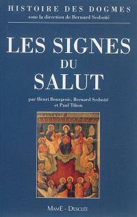 Histoire des dogmes. Volume 3, Les signes du salut : les sacrements, l'Eglise, la Vierge Marie