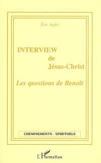 Interview de Jésus-Christ : les questions de Benoît