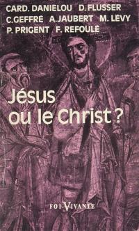 Jésus ou le Christ ?