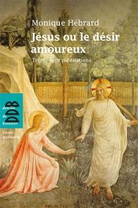 Jésus ou Le désir amoureux