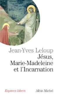 Jésus, Marie-Madeleine et l'incarnation : tout est pur pour celui qui est pur