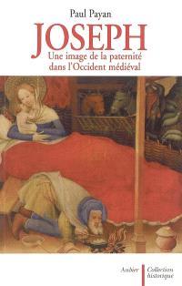 Joseph : une image de la paternité dans l'Occident médiéval