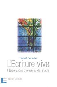 L'écriture vive : interprétations chrétiennes de la Bible