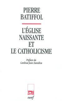 L'Eglise naissante et le catholicisme