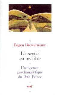 L'Essentiel est invisible : une lecture psychanalytique du Petit Prince