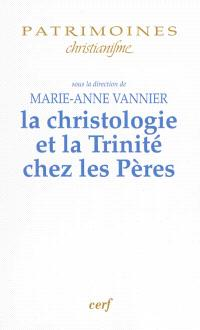 La christologie et la Trinité chez les Pères