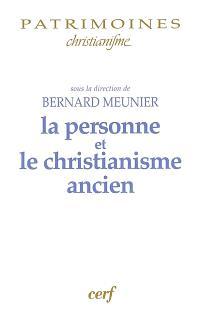 La personne et le christianisme ancien