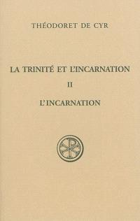 La Trinité et l'Incarnation = De theologia sanctae Trinitatis et de oeconomia. Volume 2, L'incarnation du Seigneur
