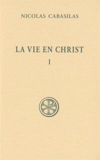 La vie en Christ. Volume 1, Livres I-IV