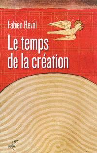 Le temps de la création